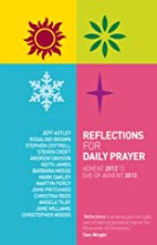 Reflections for Daily Prayer: Advent 2012 to…