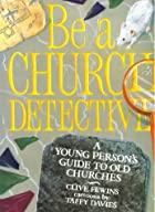 Be a Church Detective by Clive Fewins