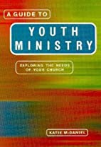 A Guide to Youth Ministry: Exploring by…
