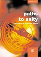 Paths to Unity: Explorations in Ecumenical…