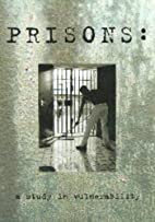Prisons: A Study in Vulnerability by Church…