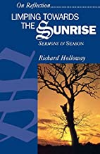 Limping Towards the Sunrise: Sermons in…