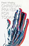 Whaling, Frank: Christian Prayer for Today