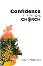 Confidence in a Changing Church by Finlay…