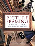 Picture Framing: A Practical Guide from…