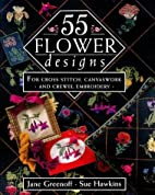 55 Flower Designs: For Cross Stitch,…