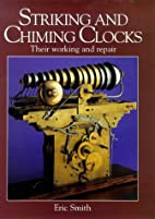 Striking and Chiming Clocks: Their Working…