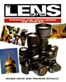 Hicks, Roger: The Lens Book: Choosing and Using Lenses for Your Slr