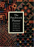 Hilberg, Birte: The Patchwork Planner: 350 Original Designs for Traditional Patchwork