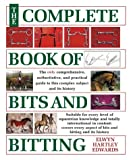 Edwards, Elwyn Hartley: The Complete Book of Bits & Bitting