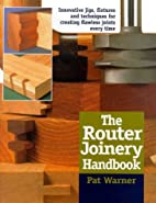 The Router Joinery by Pat Warner