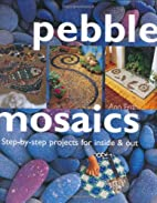 Pebble Mosaics: Step-By-Step Projects for…