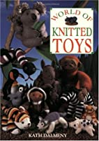 World of Knitted Toys by Kath Dalmeny