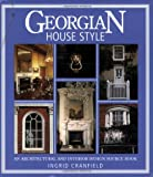 Cranfield, Ingrid: Georgian House Style: An Architectural and Interior Design Source Book