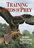 Parry-Jones, Jemima: Training Birds of Prey