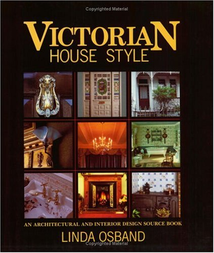 victorian-house-style-an-architectural-and-interior-design-source-book