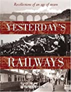 Yesterday's Railways: Recollections of…