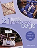 Briscoe, Susan: 21 Terrific Patchwork Bags