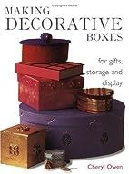 Making Decorative Boxes by Cheryl Owen