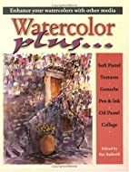Watercolor Plus by Ray Balkwill