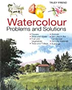 Watercolor Problems and Solutions by Trudy…