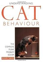 Understanding Cat Behavior by Roger Tabor
