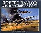 Robert Taylor Air Combat Paintings (Volume…