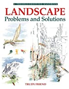 Landscape Problems & Solutions by Trudy…