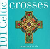 Davis, Courtney: 101 Celtic Crosses