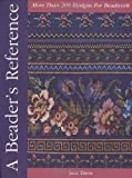 Davis, Jane: A Beader's Reference: More Than 250 Designs for Beadwork