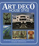 Cranfield, Ingrid: Art Deco House Style: An Architectural and Interior Design Source Book