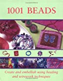 Larousse: 1001 Beads: Create and Embellish Using Beading and Wirework Technique