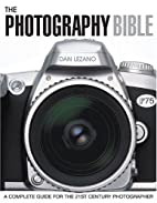 The Photography Bible: A Complete Guide for…