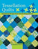 Not Available: Tessellation Quilts: Sensational designs from interlocking patterns