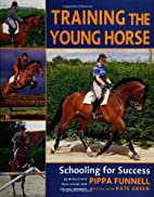 Training the Young Horse by Pippa Funnell