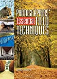 Weston, Chris: Photographer's Essential Field Techniques