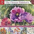 The Flower Painters Essential Handbook: How…