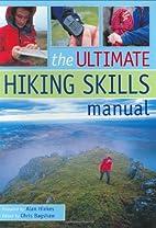 The Ultimate Hiking Skills Handbook by Chris…