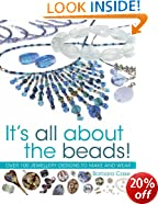 All About Beads: Over 100 Jewellery Designs to Make and Wear