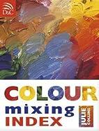 Color Mixing Handbook by Julie Collins