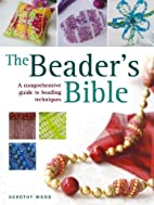 The Beader's Bible by Dorothy Wood