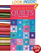 Stash-Buster Quilts: Time-Saving Designs for Fabric Leftovers