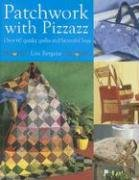 Patchwork with Pizzazz: Over 60 Colorful…