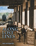 Along Lost Lines by Paul Atterbury