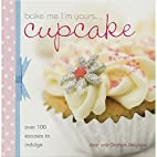Bake Me I'm Yours Cupcake: Over 100…
