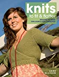 Ellison, Jane: Knits to Fit and Flatter