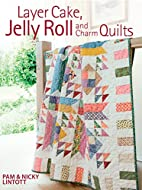 Layer Cake, Jelly Roll & Charm Quilts by Pam…