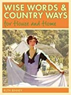 Wise Words and Country Ways for House and…