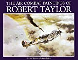 Robert Weston: The Air Combat Paintings of Robert Taylor