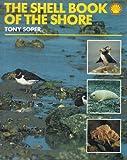 Soper, Tony: The Shell Book of the Shore
